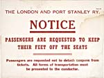 On-board sign, London & Port Stanley Railway, n.d., reading PASSENGERS ARE REQUESTED TO KEEP THEIR FEET OFF THE SEATS