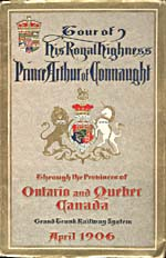 Brochure of the Grand Trunk Railway, 1906, reading TOUR OF HIS ROYAL HIGHNESS PRINCE ARTHUR OF CONNAUGHT