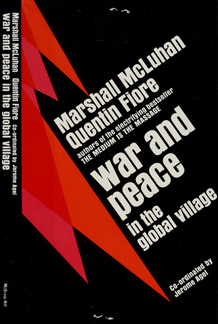 Cover of book by Marshall McLuhan and Quentin Fiore entitled WAR AND PEACE IN THE GLOBAL VILLAGE, 1968